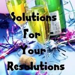 Announcing Solutions for Your Resolutions!