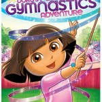 Dora the Explorer : Dora's Fantastic Gymnastics Adventure DVD | [CLOSED GIVEAWAY]