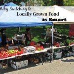 Why Switching to Locally Grown Food is Smart